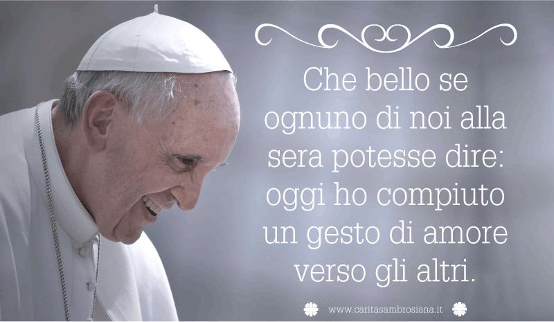 Souvent Caritas Ambrosiana - Papa Francesco - Frasi celebri LV27